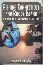 Fishing Connecticut and Rhode Island:  A Guide for Freshwater Anglers